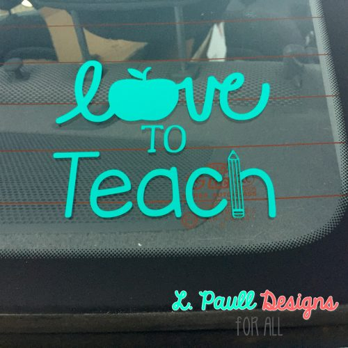 love to Teach Decal