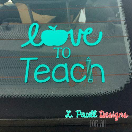 love to Teach Decal