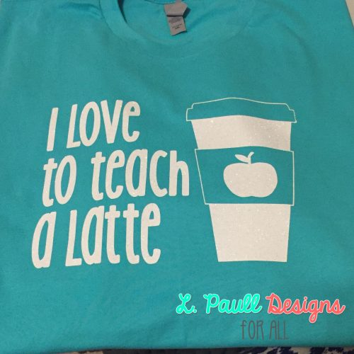 I love to teach a latte T-Shirt