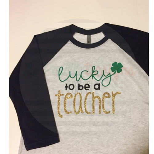 lucky to be a teacher 3/4 sleeve raglan